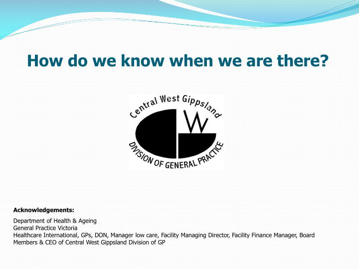 How do we know when we are there?
