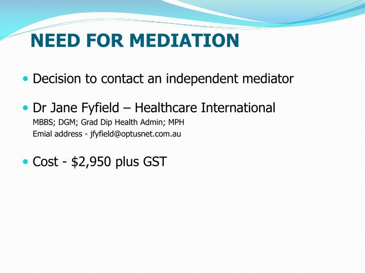 NEED FOR MEDIATION