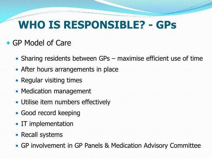 WHO IS RESPONSIBLE? - GPs