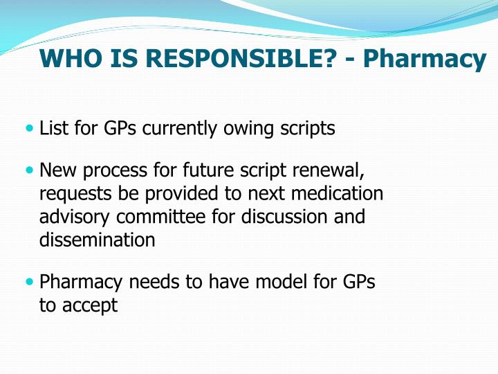 WHO IS RESPONSIBLE? - Pharmacy