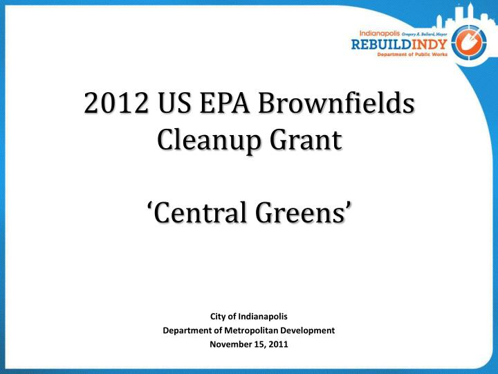 2012 us epa brownfields cleanup grant central greens n.