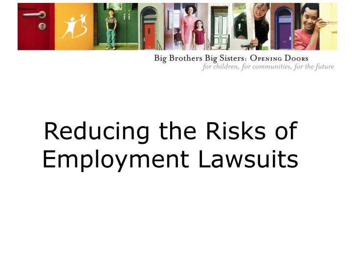 reducing the risks of employment lawsuits n.