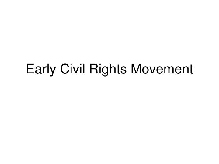 early civil rights movement n.