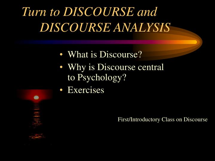 turn to discourse and discourse analysis n.
