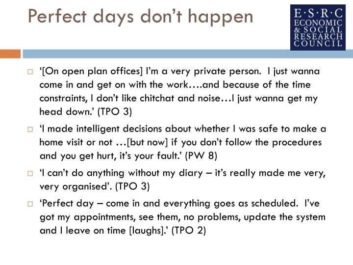 Perfect days don't happen