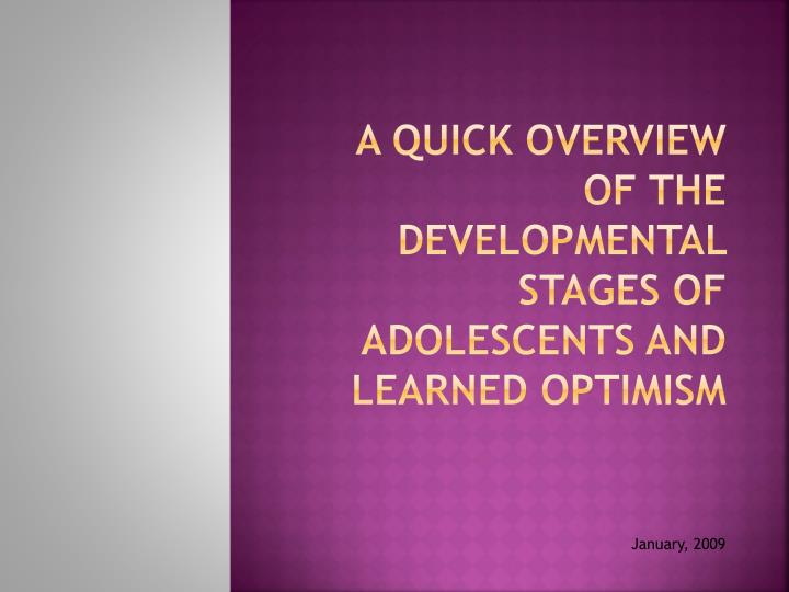 a quick overview of the developmental stages of adolescents and learned optimism n.