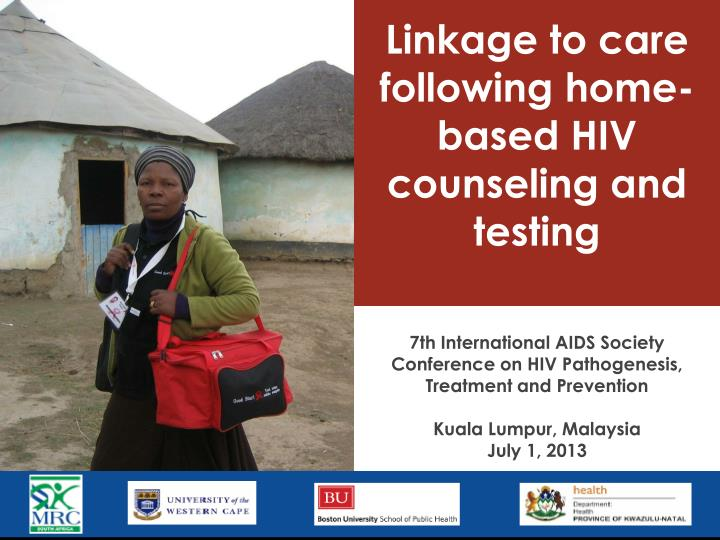 linkage to care following home based hiv counseling and testing n.