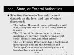 local state or federal authorities