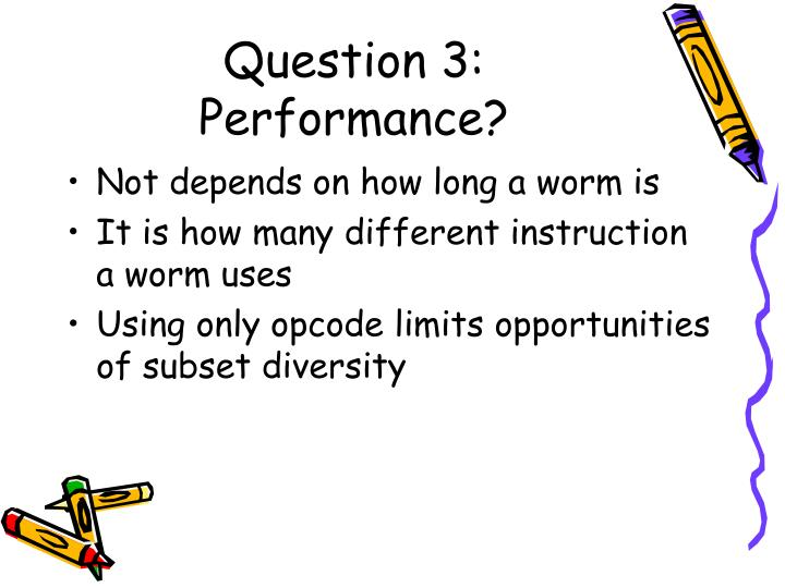 Question 3: Performance?
