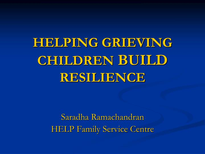 helping grieving children build resilience n.