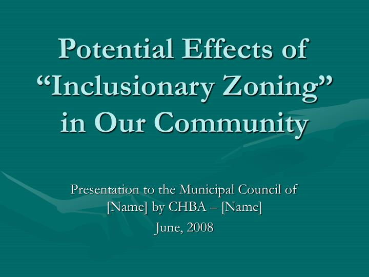 potential effects of inclusionary zoning in our community n.