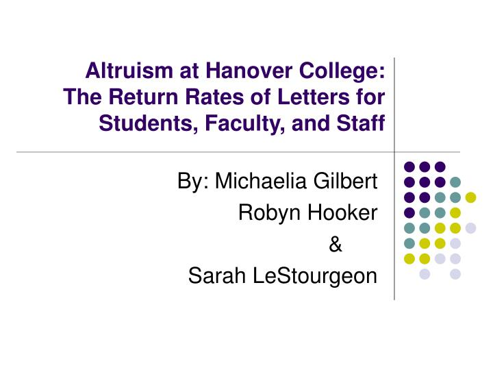 altruism at hanover college the return rates of letters for students faculty and staff n.