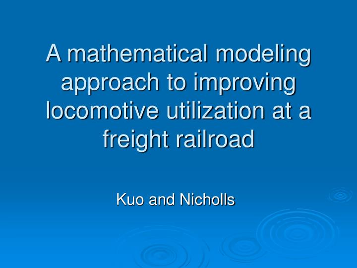 a mathematical modeling approach to improving locomotive utilization at a freight railroad n.