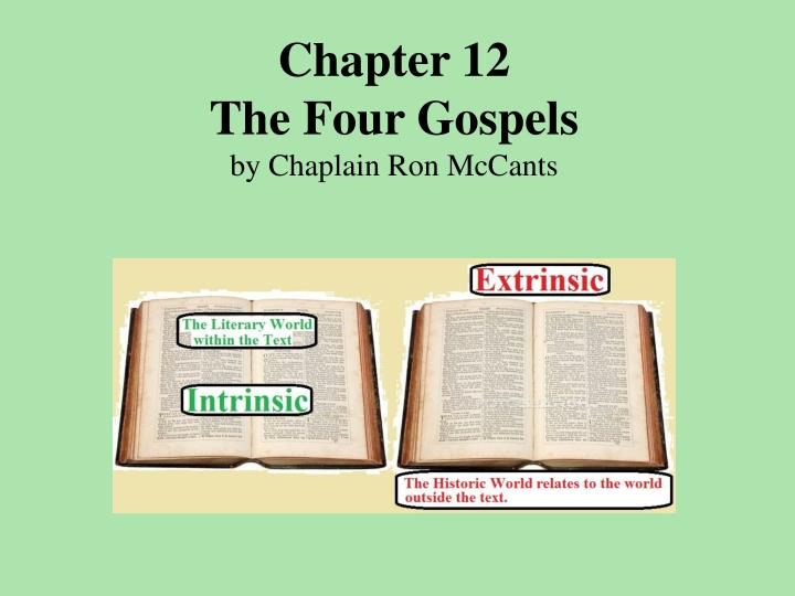 chapter 12 the four gospels by chaplain ron mccants n.