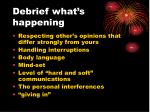 debrief what s happening