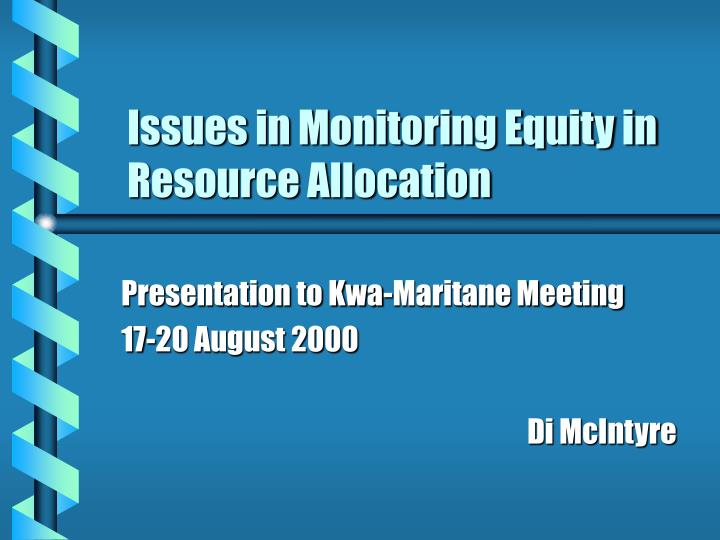 issues in monitoring equity in resource allocation n.