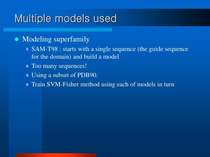 Multiple models used