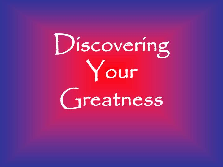 discovering your greatness n.