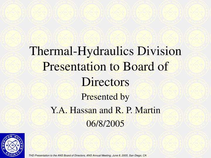 thermal hydraulics division presentation to board of directors n.