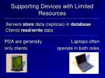 supporting devices with limited resources