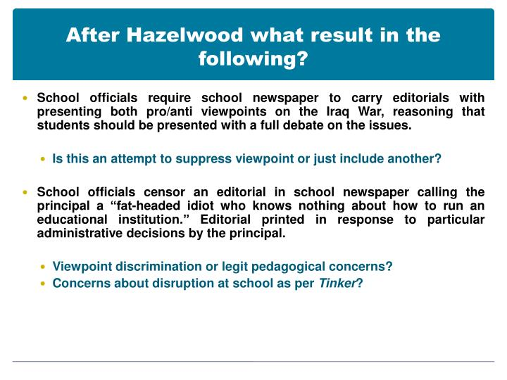 After Hazelwood what result in the following?
