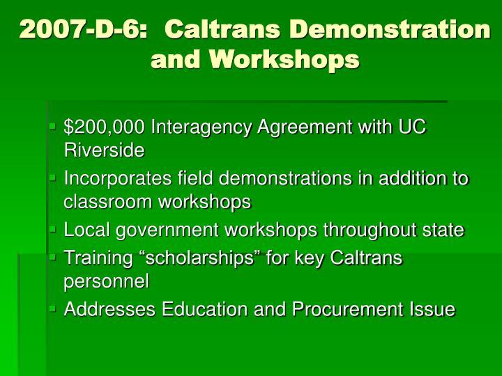 2007-D-6:  Caltrans Demonstration and Workshops