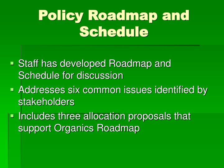 Policy Roadmap and Schedule