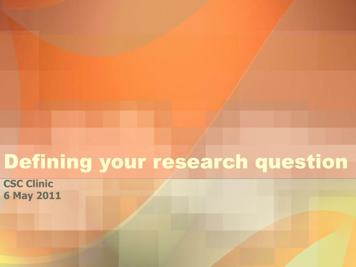 defining your research question n.