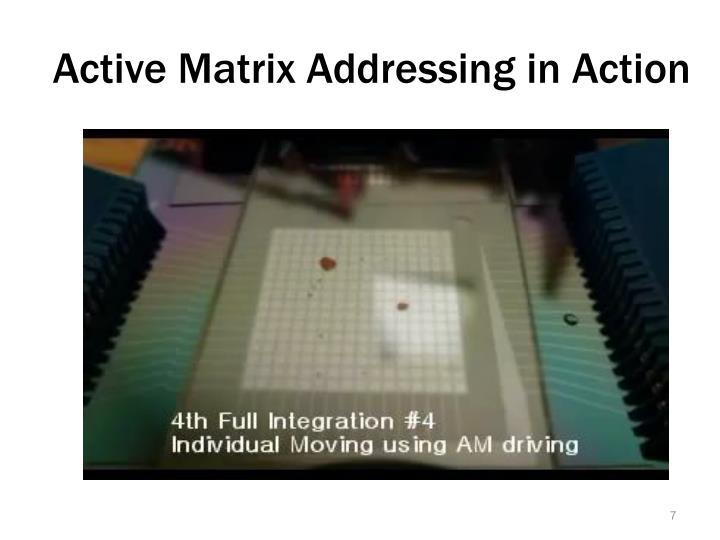 Active Matrix Addressing in Action