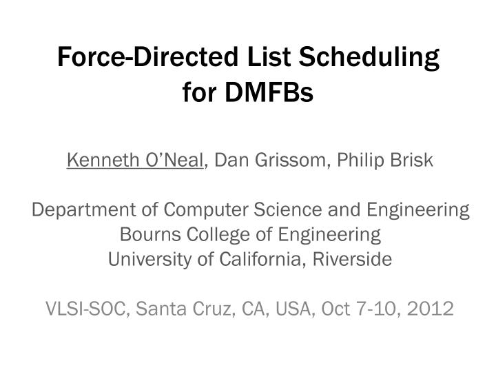 Force directed list scheduling for dmfbs