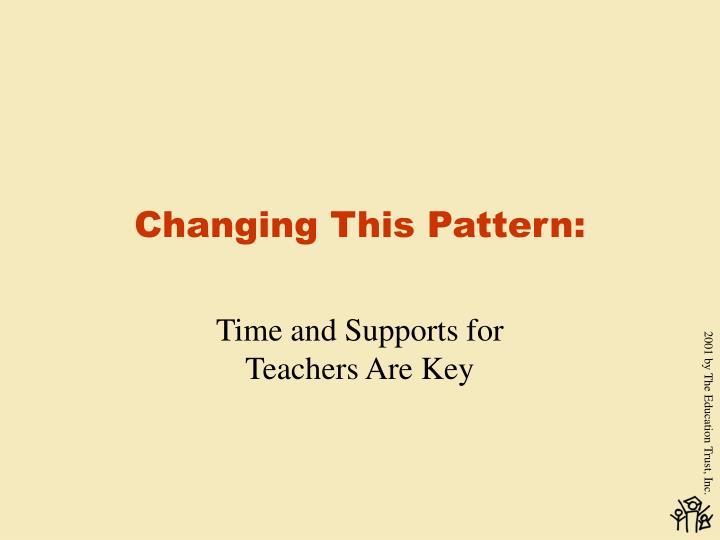 Changing This Pattern: