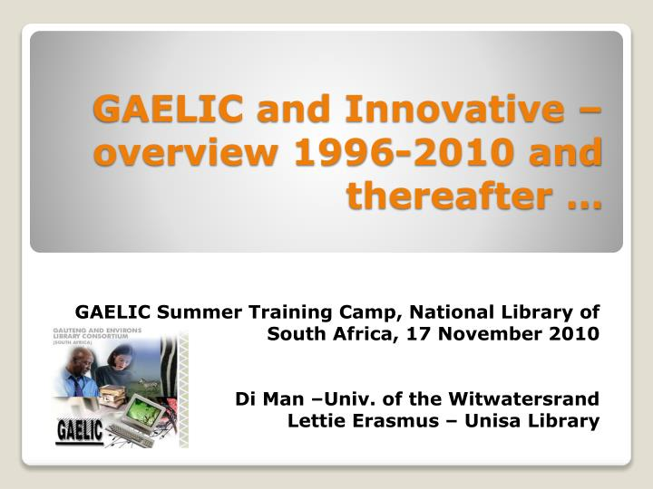 gaelic and innovative overview 1996 2010 and thereafter n.