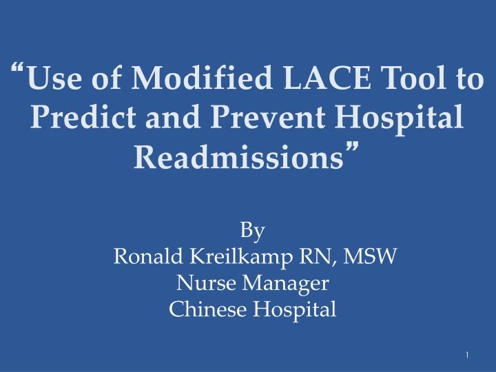 use of modified lace tool to predict and prevent hospital readmissions n.
