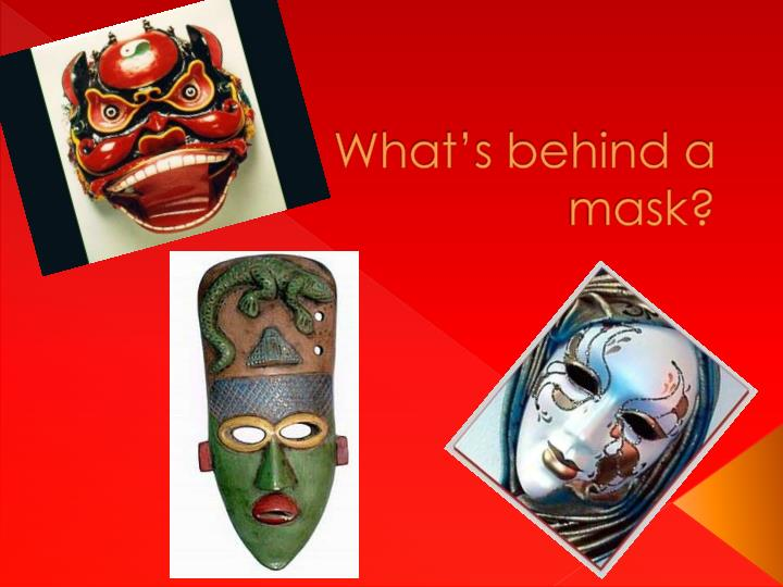 what s behind a mask n.