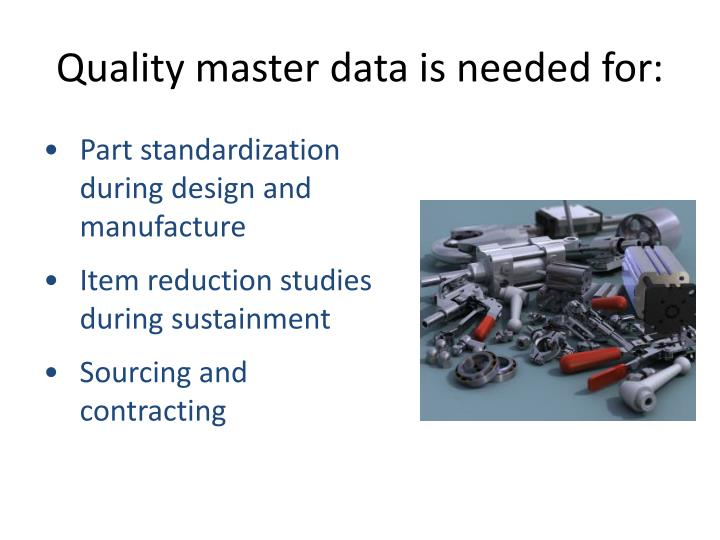Quality master data is needed for