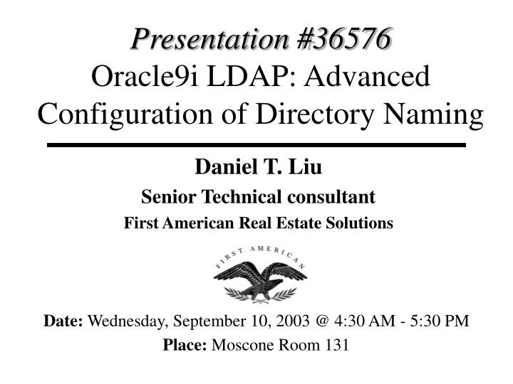 presentation 36576 oracle9i ldap advanced configuration of directory naming n.