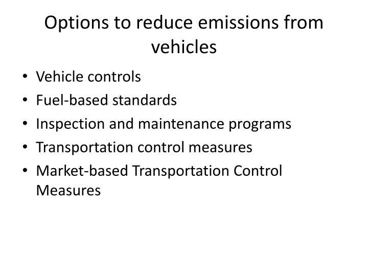 Options to reduce emissions from vehicles