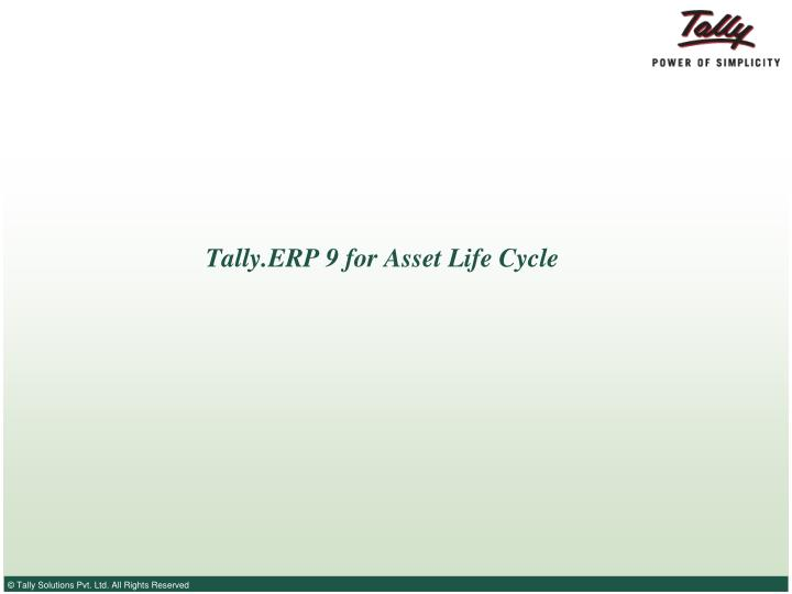 tally erp 9 for asset life cycle n.