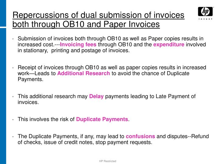 Repercussions of dual submission of invoices both through ob10 and paper invoices