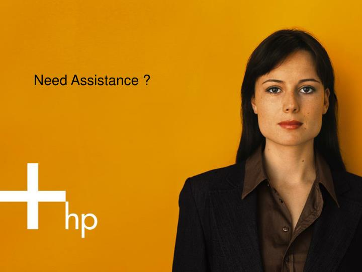 Need Assistance ?