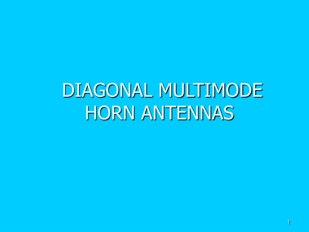 PPT - DIAGONAL MULTIMODE HORN ANTENNAS PowerPoint
