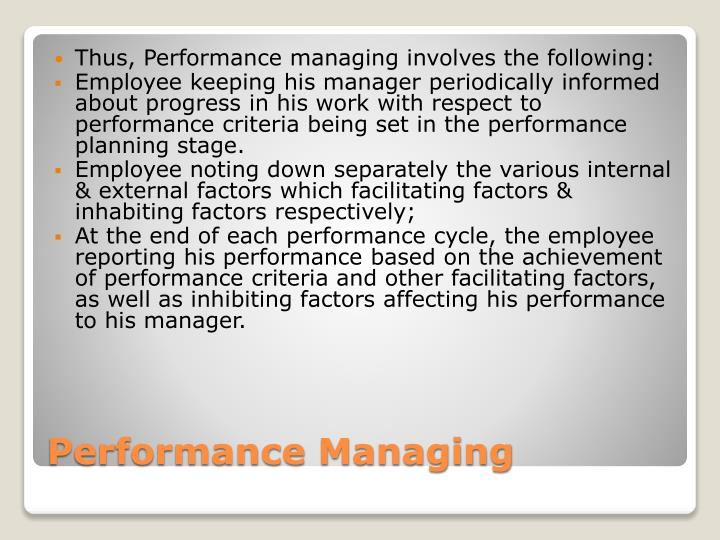 Thus, Performance managing involves the following: