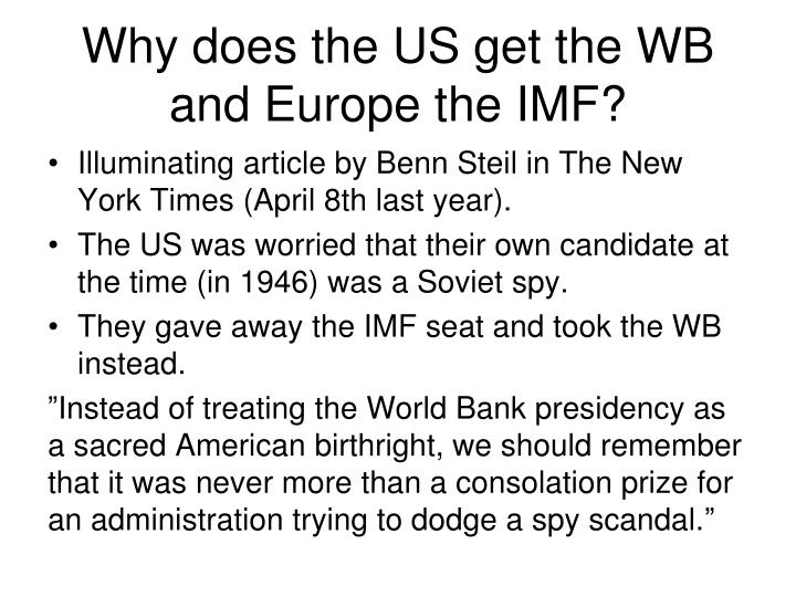 Why does the US get the WB and Europe the IMF?