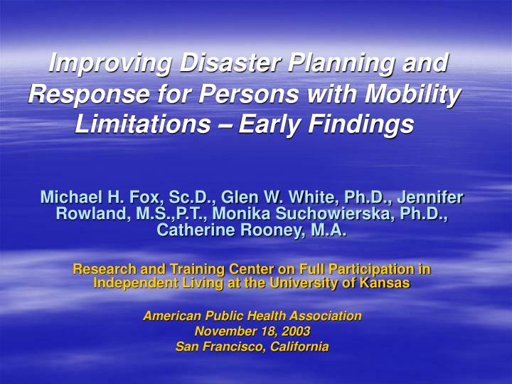 improving disaster planning and response for persons with mobility limitations early findings n.
