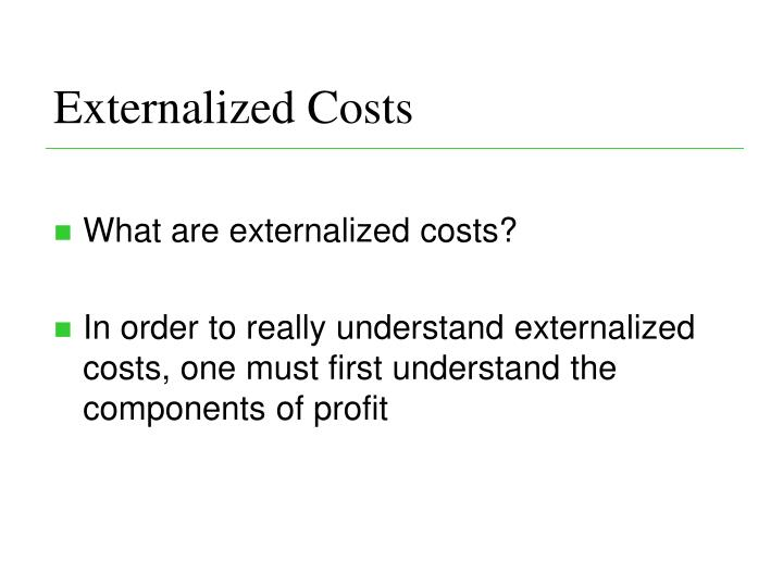 Externalized Costs