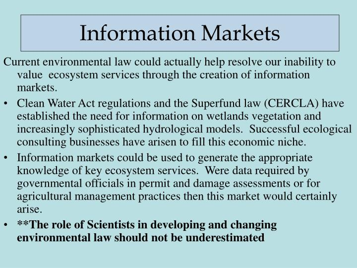 Current environmental law could actually help resolve our inability to value  ecosystem services through the creation of information markets.
