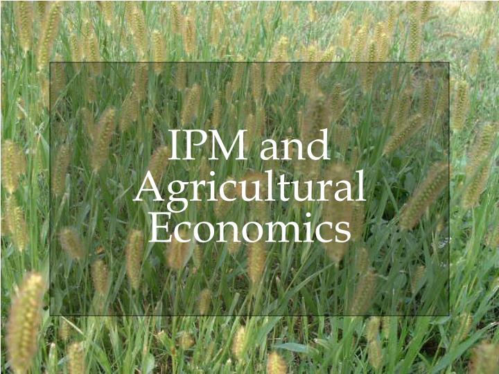 ipm and agricultural economics n.