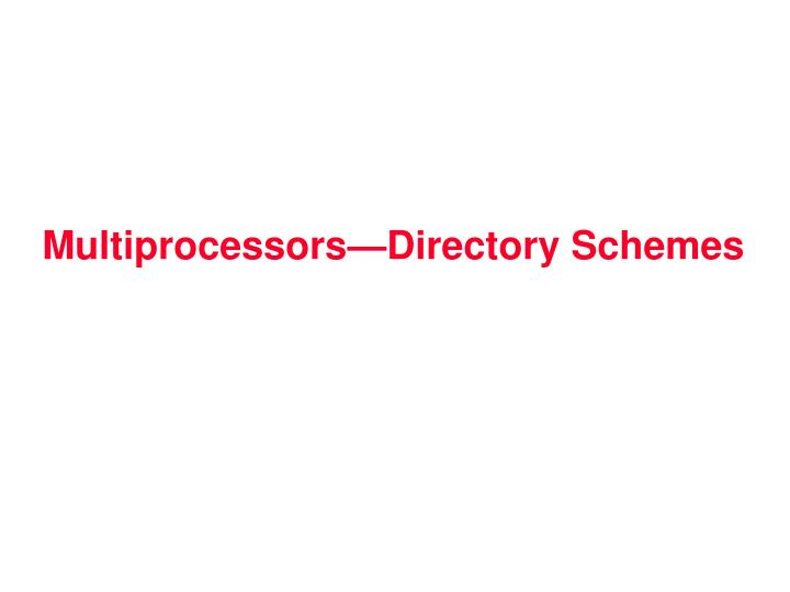 multiprocessors directory schemes n.