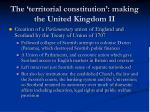 the territorial constitution making the united kingdom ii