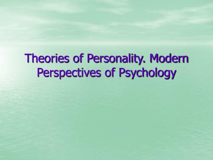 theories of personality modern perspectives of psychology n.